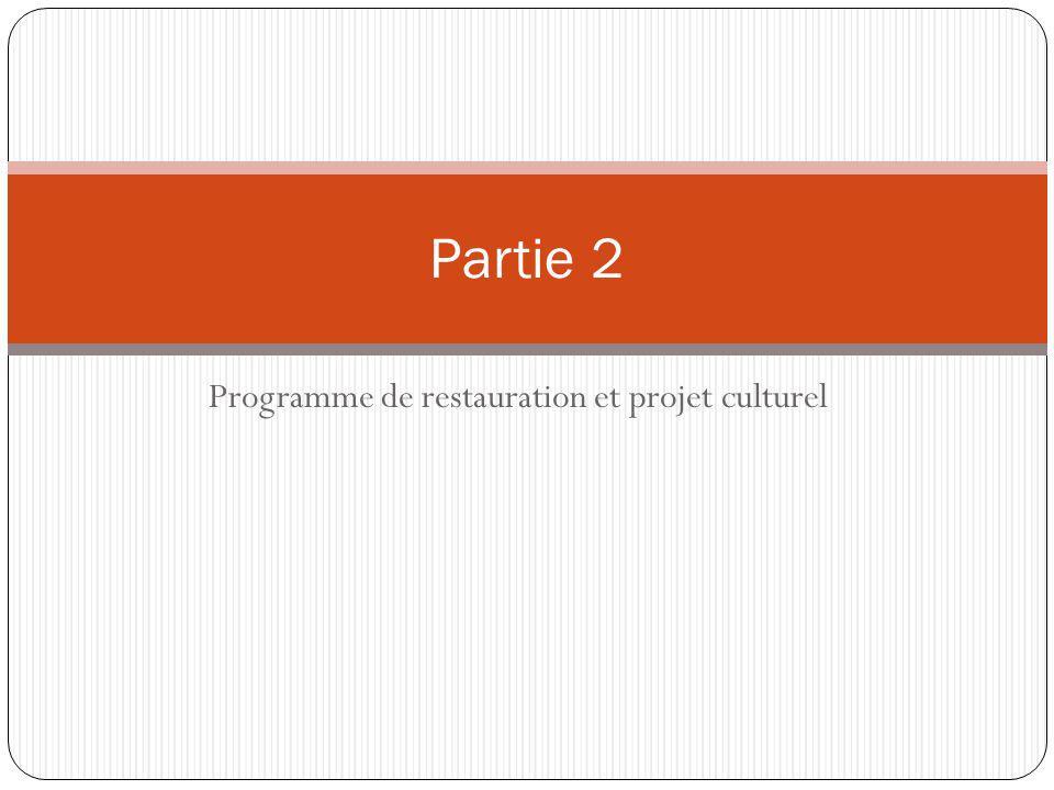 Programme de restauration et projet culturel Partie 2