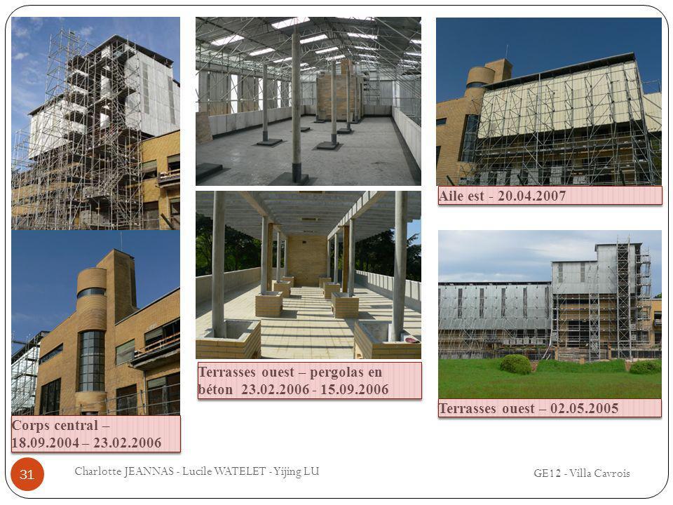 GE12 - Villa Cavrois Charlotte JEANNAS - Lucile WATELET - Yijing LU 31 Terrasses ouest – pergolas en béton 23.02.2006 - 15.09.2006 Corps central – 18.