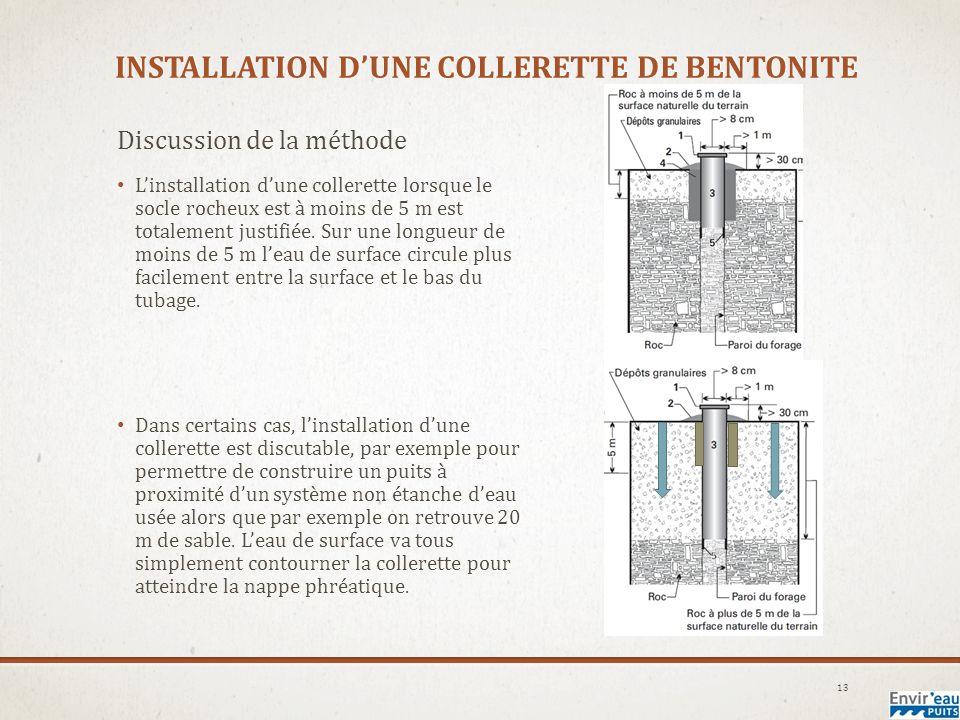 INSTALLATION DUNE COLLERETTE DE BENTONITE Discussion de la méthode Linstallation dune collerette lorsque le socle rocheux est à moins de 5 m est totalement justifiée.