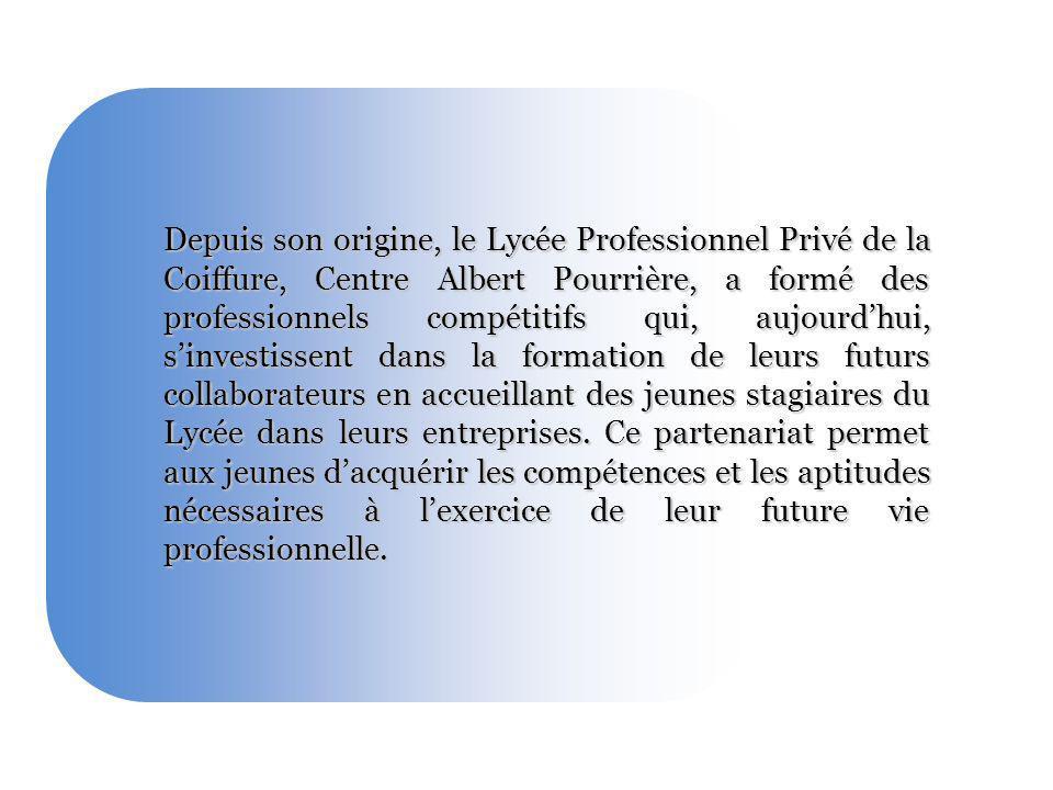 Depuis son origine, le Lycée Professionnel Privé de la Coiffure, Centre Albert Pourrière, a formé des professionnels compétitifs qui, aujourdhui, sinv
