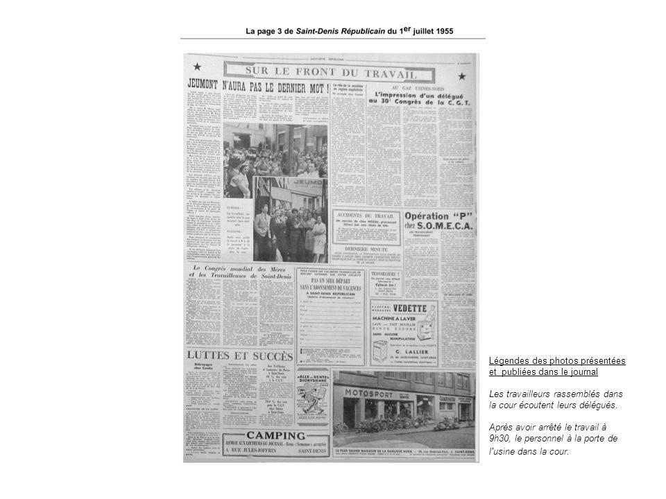Légendes des photos présentées et publiées dans le journal Les travailleurs rassemblés dans la cour écoutent leurs délégués. Après avoir arrêté le tra