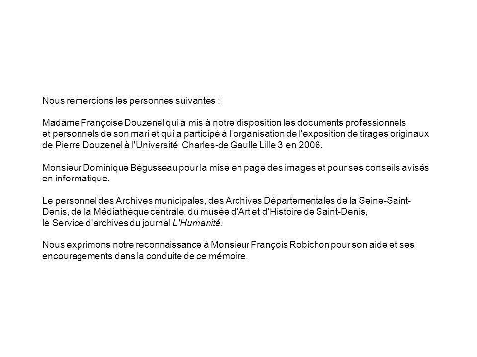 Nous remercions les personnes suivantes : Madame Françoise Douzenel qui a mis à notre disposition les documents professionnels et personnels de son ma