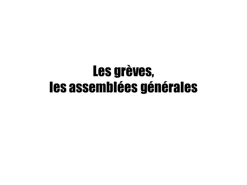 Les grèves, les assemblées générales