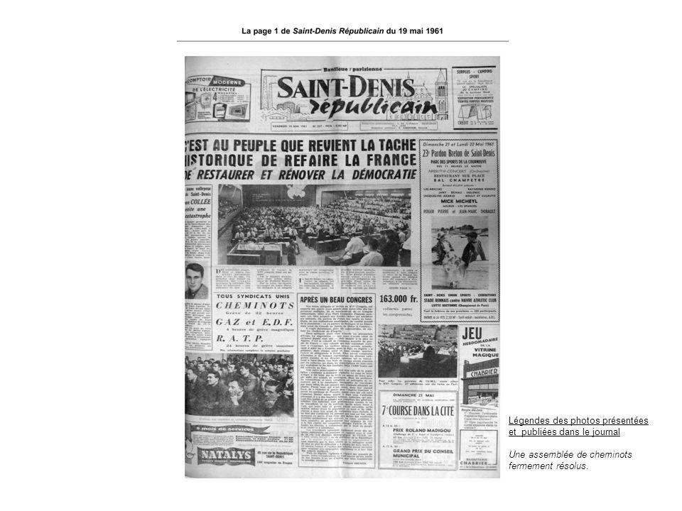 Légendes des photos présentées et publiées dans le journal Une assemblée de cheminots fermement résolus.