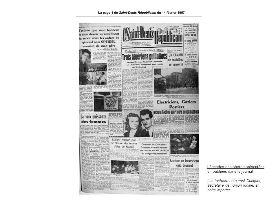 Légendes des photos présentées et publiées dans le journal Les facteurs entourent Cosquer, secrétaire de l'Union locale, et notre reporter.