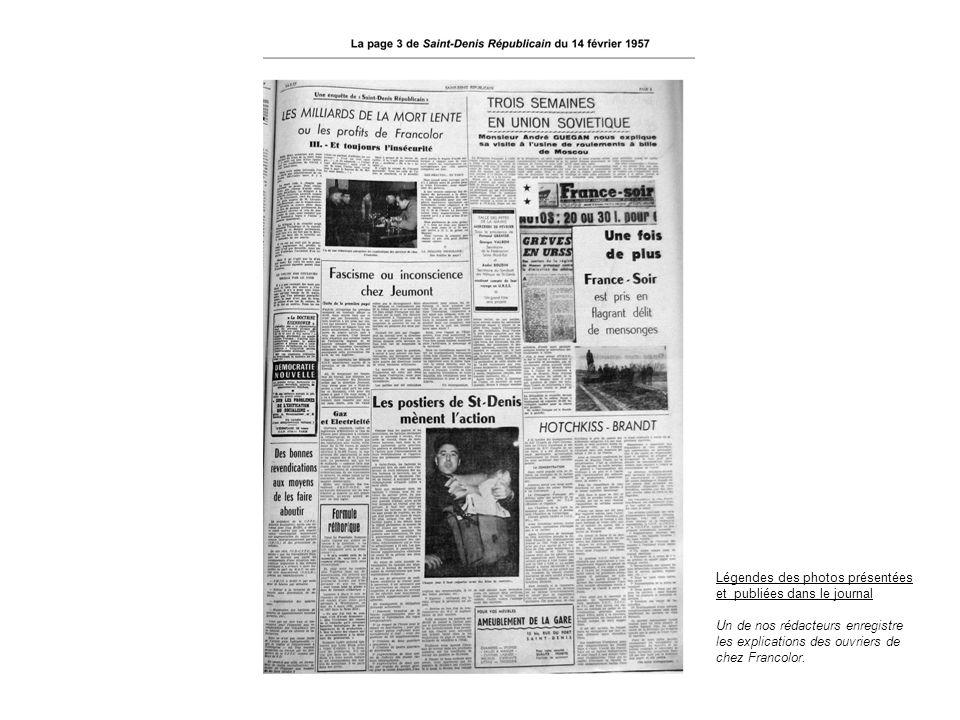 Légendes des photos présentées et publiées dans le journal Un de nos rédacteurs enregistre les explications des ouvriers de chez Francolor.