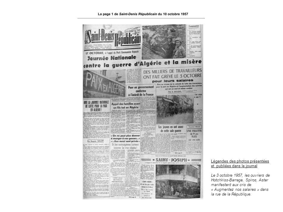 Légendes des photos présentées et publiées dans le journal Le 3 octobre 1957, les ouvriers de Hotchkiss-Barrage, Spiros, Aster manifestent aux cris de