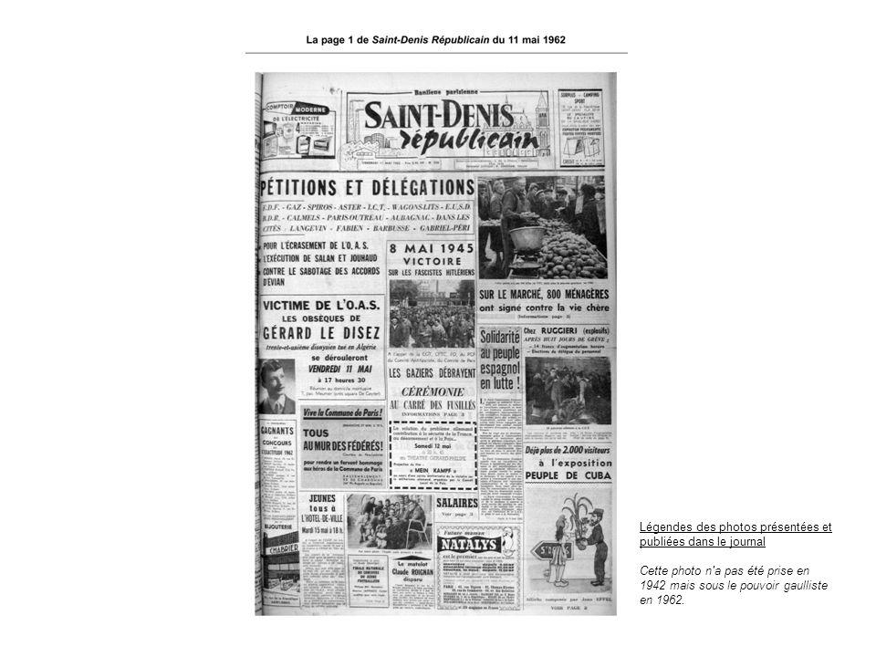 Légendes des photos présentées et publiées dans le journal Cette photo n'a pas été prise en 1942 mais sous le pouvoir gaulliste en 1962.