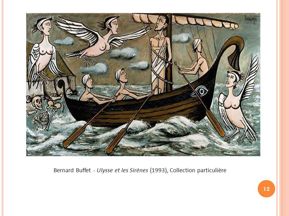 12 Bernard Buffet - Ulysse et les Sirènes (1993), Collection particulière