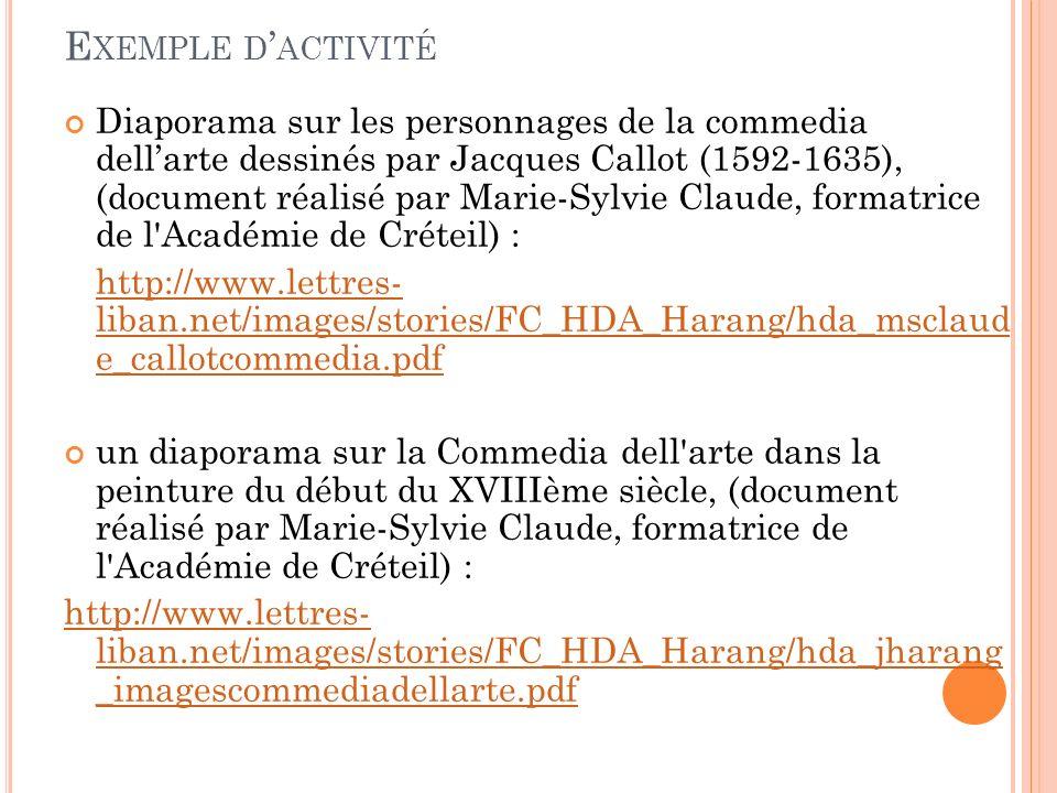 E XEMPLE D ACTIVITÉ Diaporama sur les personnages de la commedia dellarte dessinés par Jacques Callot (1592-1635), (document réalisé par Marie-Sylvie