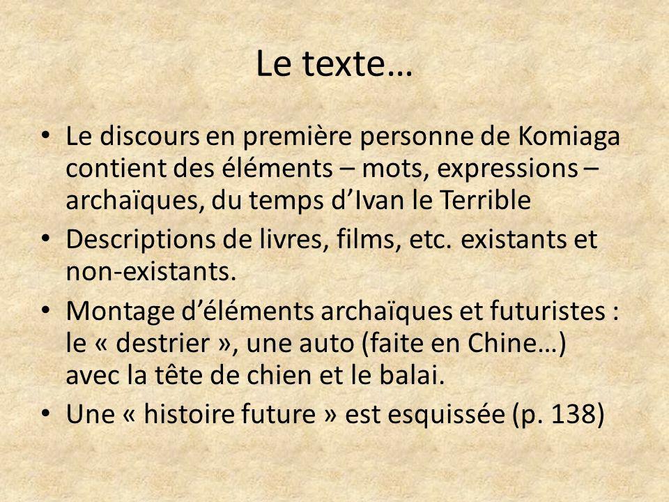 Le texte… Le discours en première personne de Komiaga contient des éléments – mots, expressions – archaïques, du temps dIvan le Terrible Descriptions