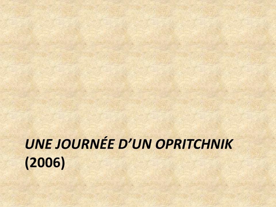 UNE JOURNÉE DUN OPRITCHNIK (2006)