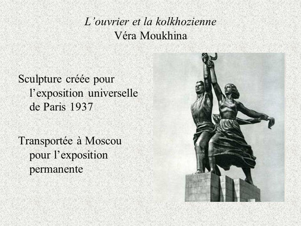 Louvrier et la kolkhozienne Véra Moukhina Sculpture créée pour lexposition universelle de Paris 1937 Transportée à Moscou pour lexposition permanente