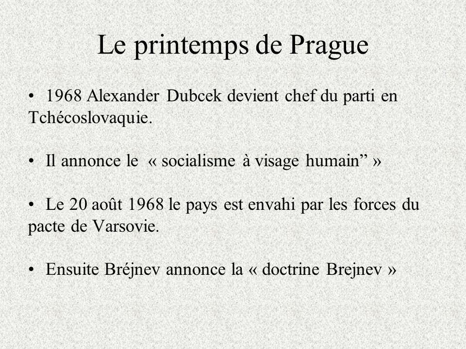 Le printemps de Prague 1968 Alexander Dubcek devient chef du parti en Tchécoslovaquie.