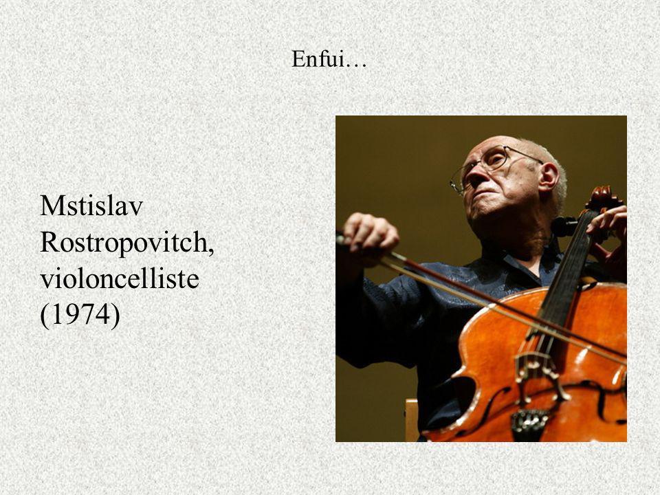 Enfui… Mstislav Rostropovitch, violoncelliste (1974)