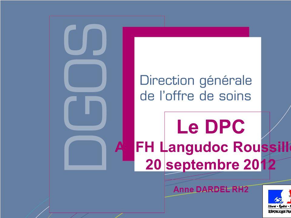 Le DPC ANFH Langudoc Roussillon 20 septembre 2012 Anne DARDEL RH2