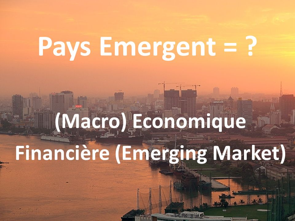 Pays Emergent = .