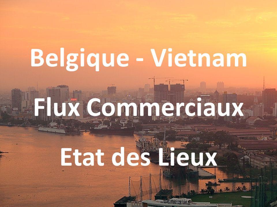 Belgique - Vietnam Flux Commerciaux Etat des Lieux