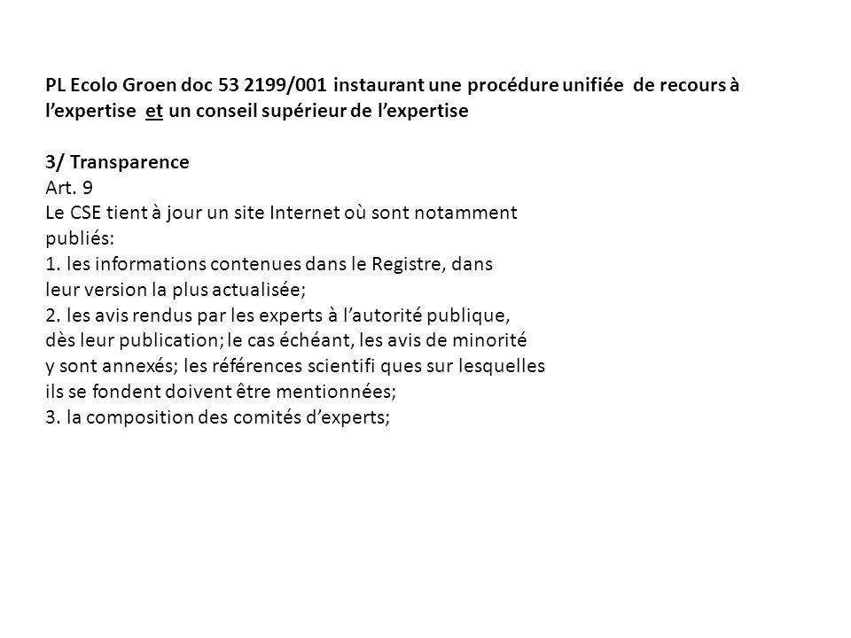 PL Ecolo Groen doc 53 2199/001 instaurant une procédure unifiée de recours à lexpertise et un conseil supérieur de lexpertise 3/ Transparence Art.