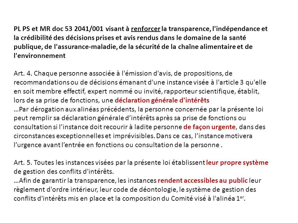 PL PS et MR doc 53 2041/001 visant à renforcer la transparence, l indépendance et la crédibilité des décisions prises et avis rendus dans le domaine de la santé publique, de l assurance-maladie, de la sécurité de la chaîne alimentaire et de l environnement Art.