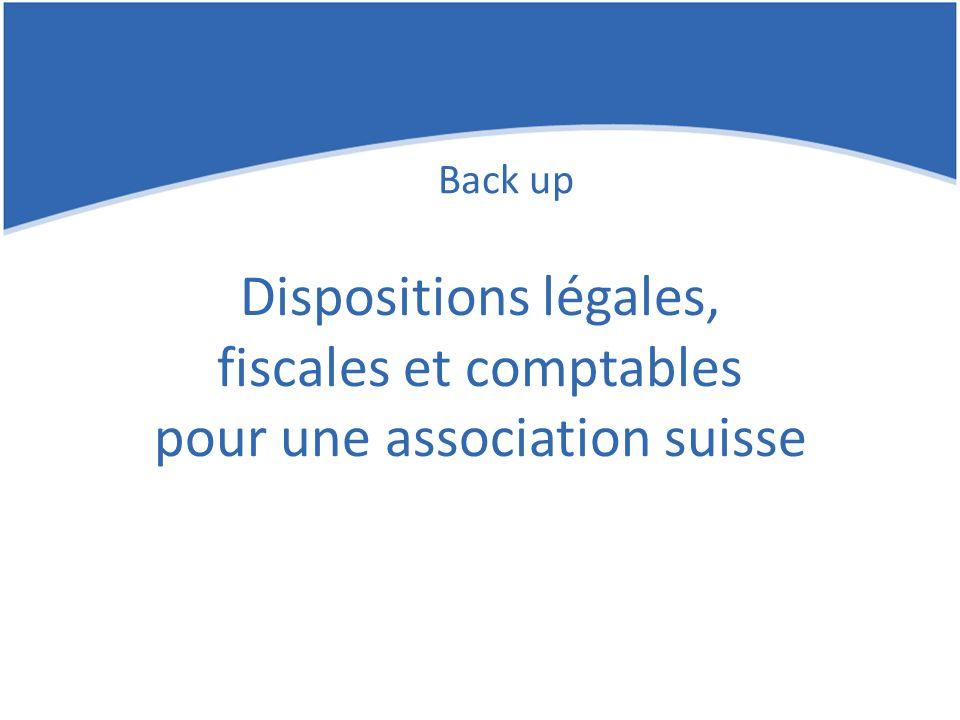 Back up Dispositions légales, fiscales et comptables pour une association suisse