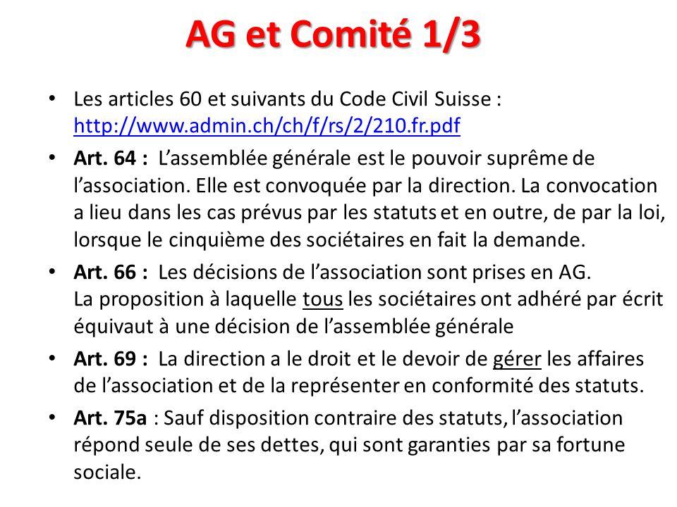 AG et Comité 1/3 Les articles 60 et suivants du Code Civil Suisse : http://www.admin.ch/ch/f/rs/2/210.fr.pdf http://www.admin.ch/ch/f/rs/2/210.fr.pdf