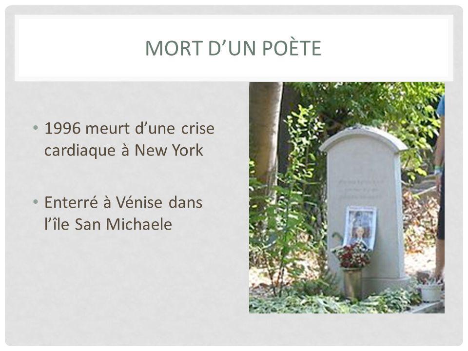 MORT DUN POÈTE 1996 meurt dune crise cardiaque à New York Enterré à Vénise dans lîle San Michaele