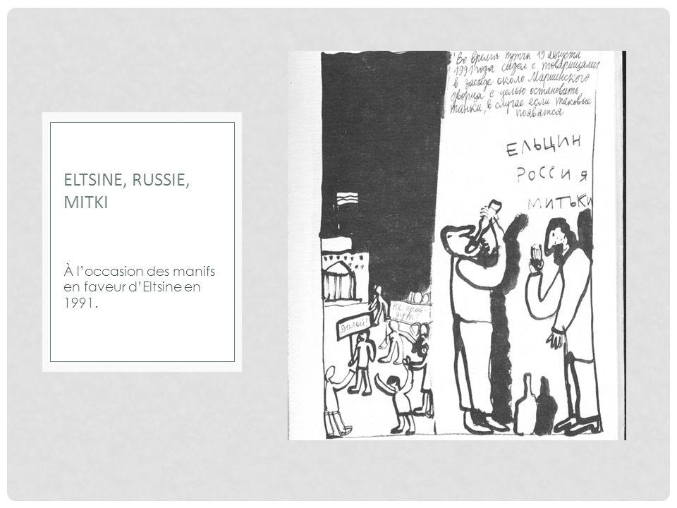 À loccasion des manifs en faveur dEltsine en 1991. ELTSINE, RUSSIE, MITKI