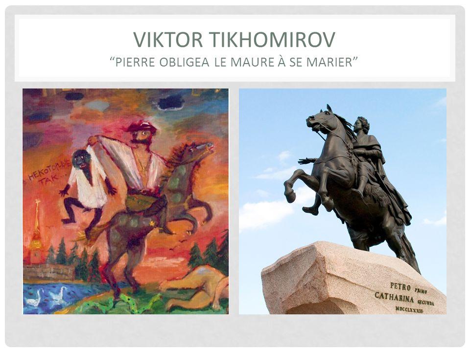 VIKTOR TIKHOMIROV PIERRE OBLIGEA LE MAURE À SE MARIER