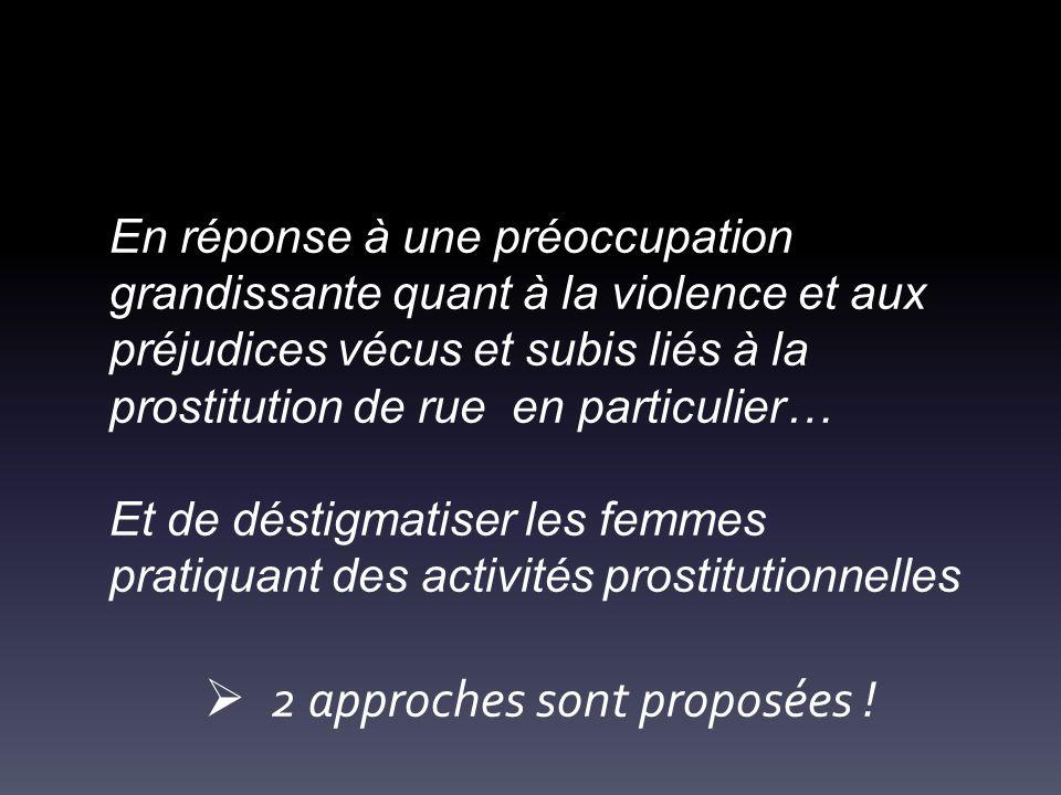 En réponse à une préoccupation grandissante quant à la violence et aux préjudices vécus et subis liés à la prostitution de rue en particulier… Et de d