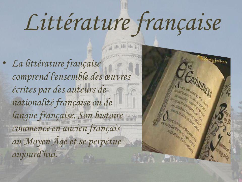Littérature française La littérature française comprend l'ensemble des œuvres écrites par des auteurs de nationalité française ou de langue française.