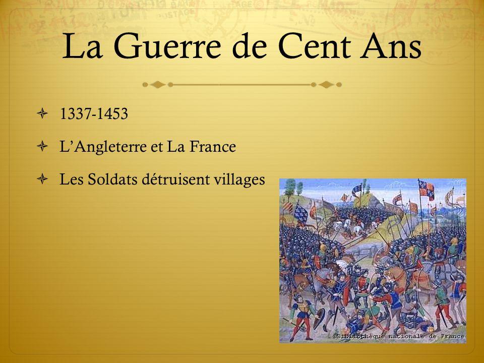 La Guerre de Cent Ans 1337-1453 LAngleterre et La France Les Soldats détruisent villages