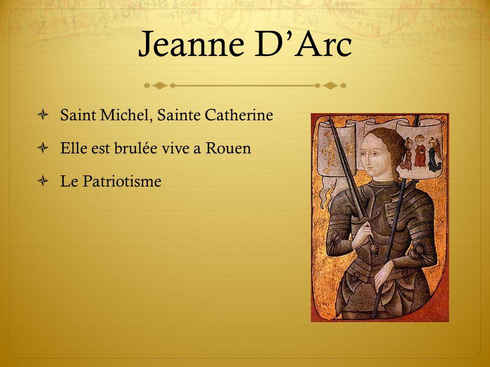 Jeanne DArc Saint Michel, Sainte Catherine Elle est brulée vive a Rouen Le Patriotisme