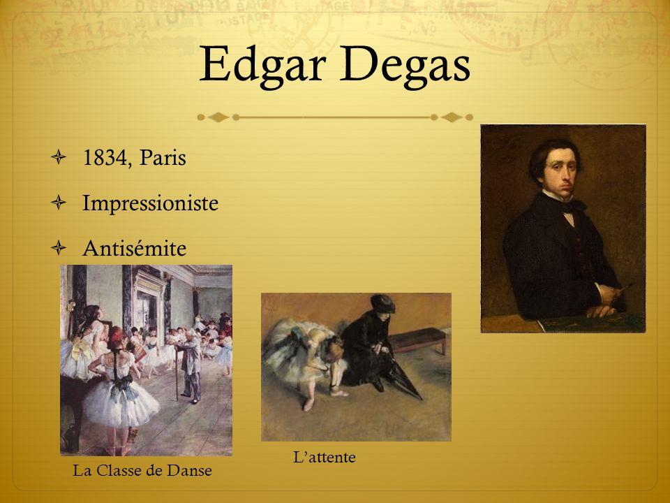 Edgar Degas 1834, Paris Impressioniste Antisémite La Classe de Danse Lattente