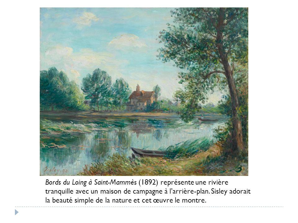 Bords du Loing à Saint-Mammès (1892) représente une rivière tranquille avec un maison de campagne à larrière-plan.