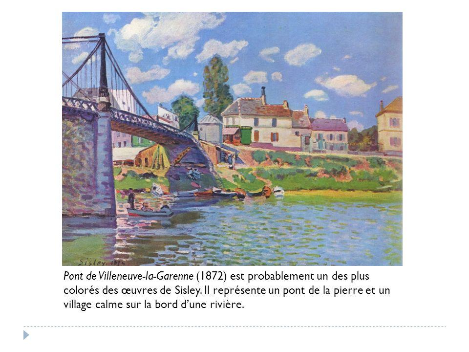 Pont de Villeneuve-la-Garenne (1872) est probablement un des plus colorés des œuvres de Sisley.