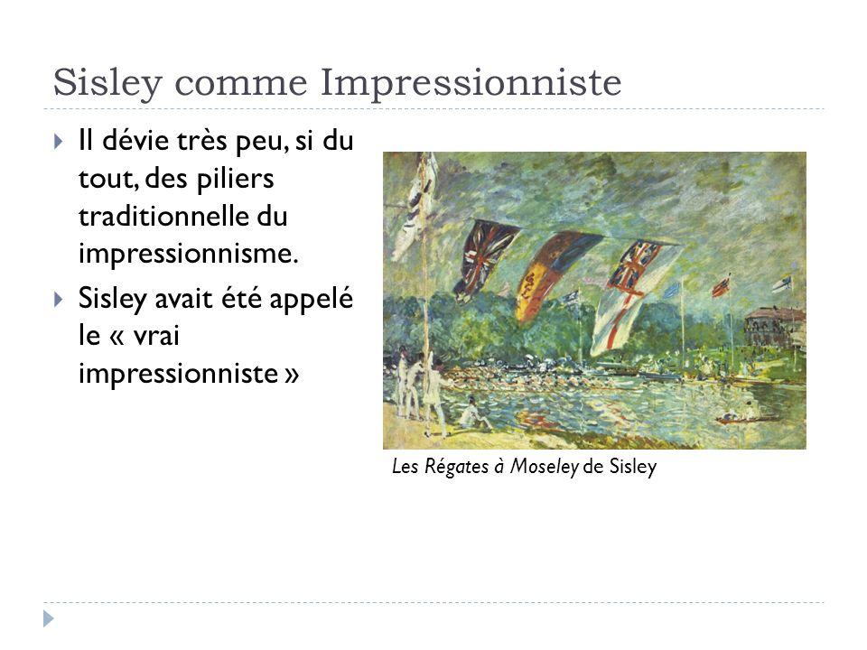 Sisley comme Impressionniste Il dévie très peu, si du tout, des piliers traditionnelle du impressionnisme.