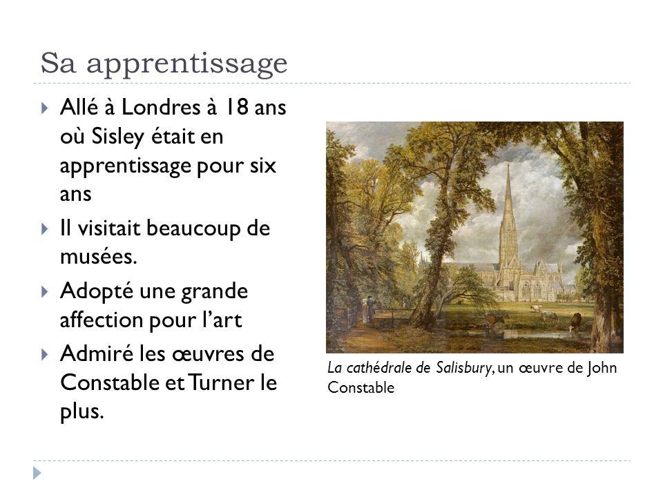 Sa apprentissage Allé à Londres à 18 ans où Sisley était en apprentissage pour six ans Il visitait beaucoup de musées.