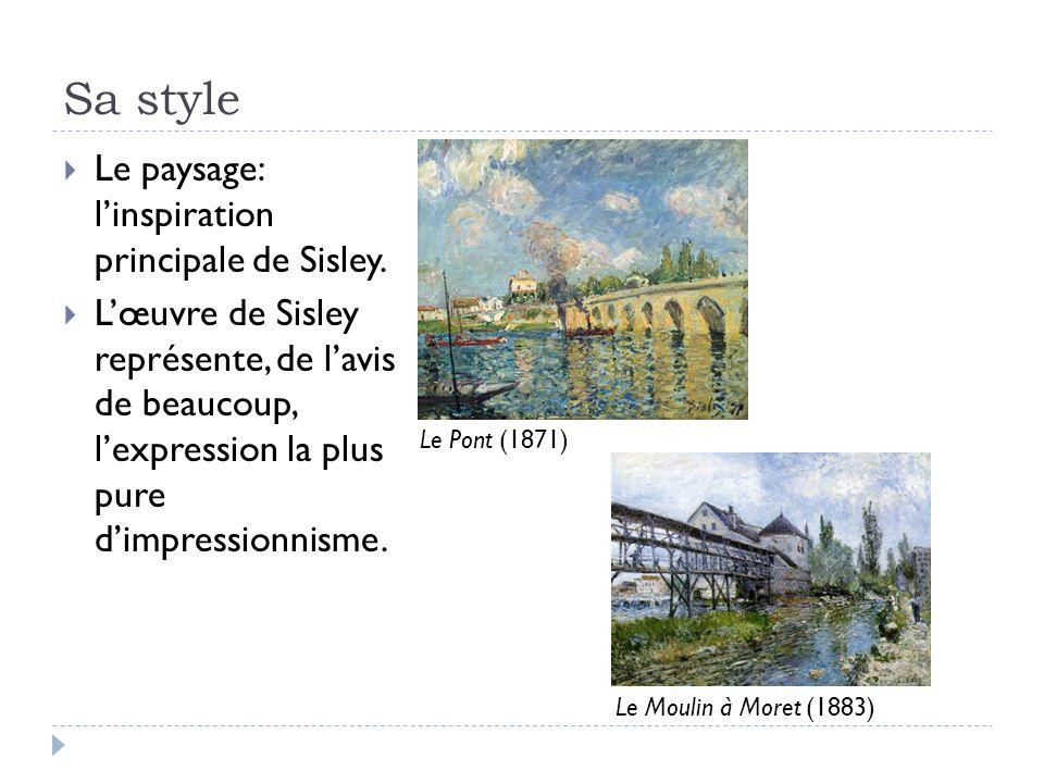 Sa style Le paysage: linspiration principale de Sisley.