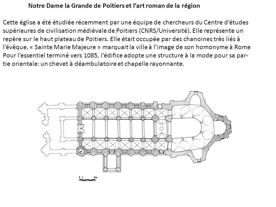 Notre Dame la Grande de Poitiers et lart roman de la région Cette église a été étudiée récemment par une équipe de chercheurs du Centre détudes supérieures de civilisation médiévale de Poitiers (CNRS/Université).