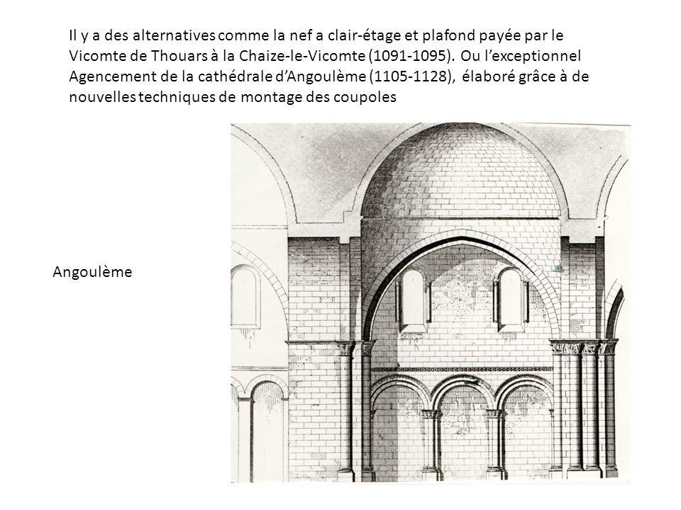 Il y a des alternatives comme la nef a clair-étage et plafond payée par le Vicomte de Thouars à la Chaize-le-Vicomte (1091-1095).