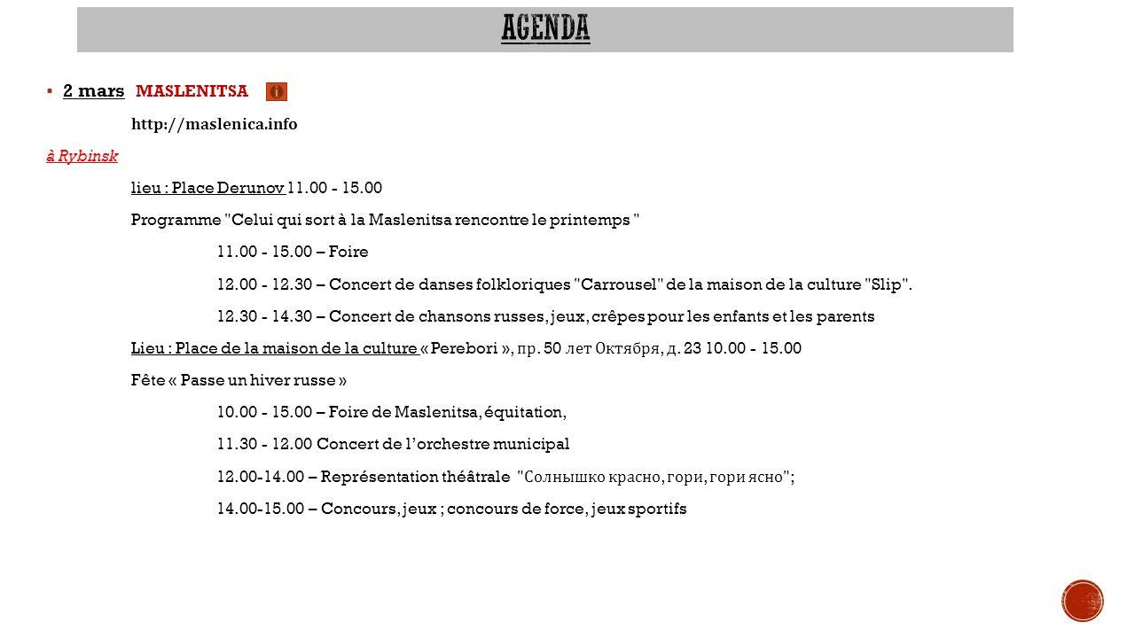 2 mars MASLENITSA http://maslenica.info à Rybinsk lieu : Place Derunov 11.00 - 15.00 Programme