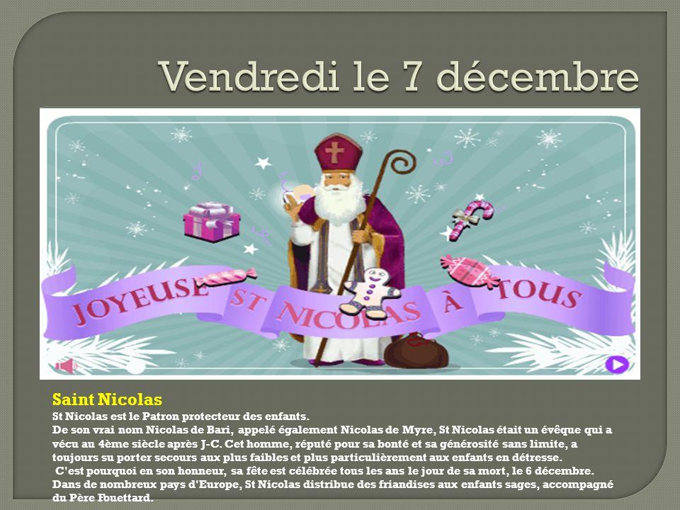 Saint Nicolas St Nicolas est le Patron protecteur des enfants.