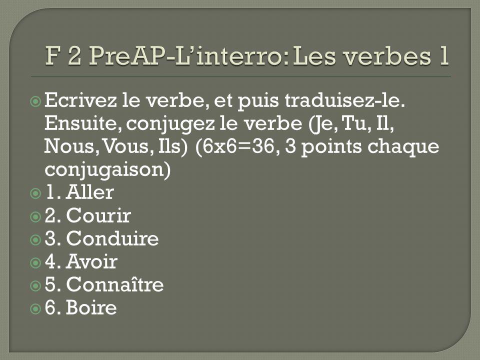 Ecrivez le verbe, et puis traduisez-le.