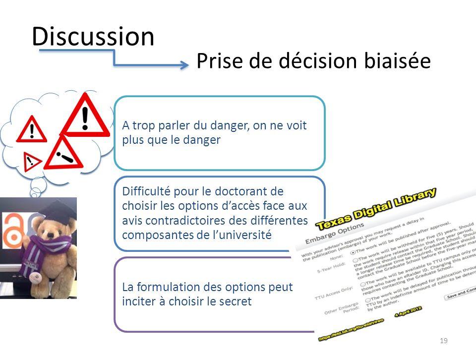 Discussion A trop parler du danger, on ne voit plus que le danger Difficulté pour le doctorant de choisir les options daccès face aux avis contradicto