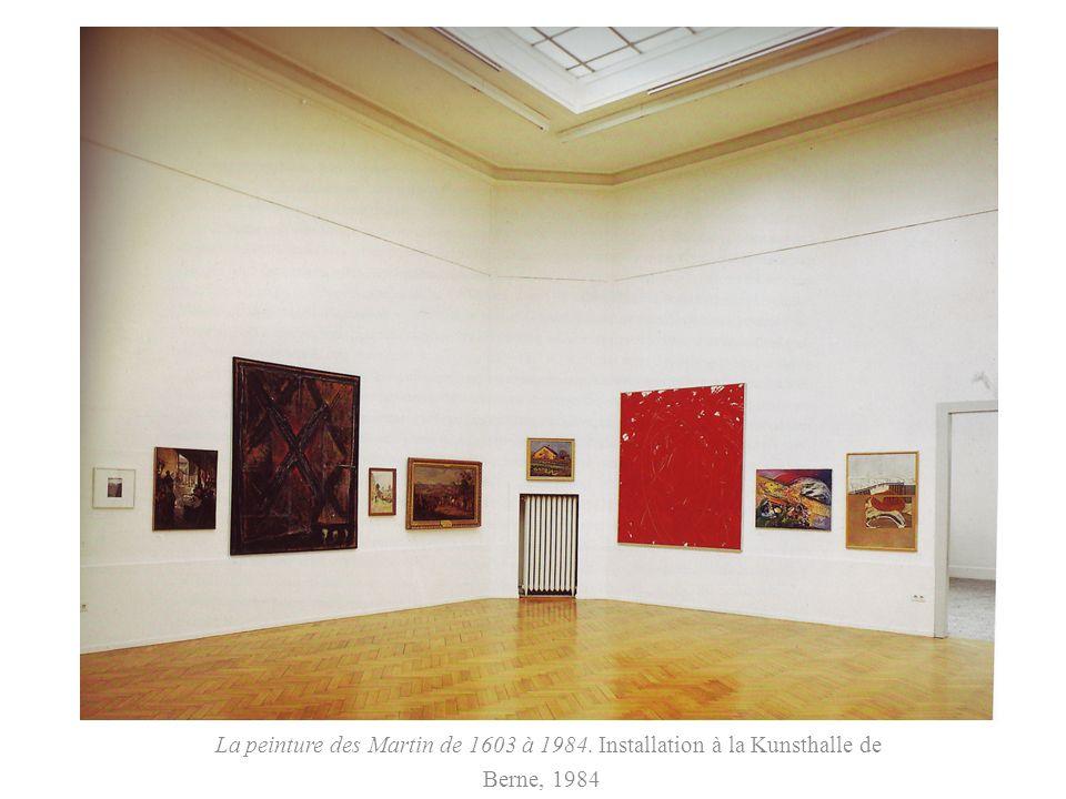 La peinture des Martin de 1603 à 1984. Installation à la Kunsthalle de Berne, 1984