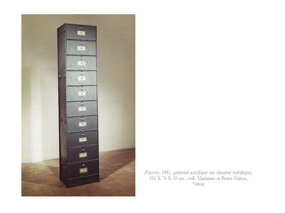 Flambo, 1981, peinture acrylique sur classeur métalique, 200 X 70 X 50 cm., coll. Marianne et Pierre Nahon, Vence