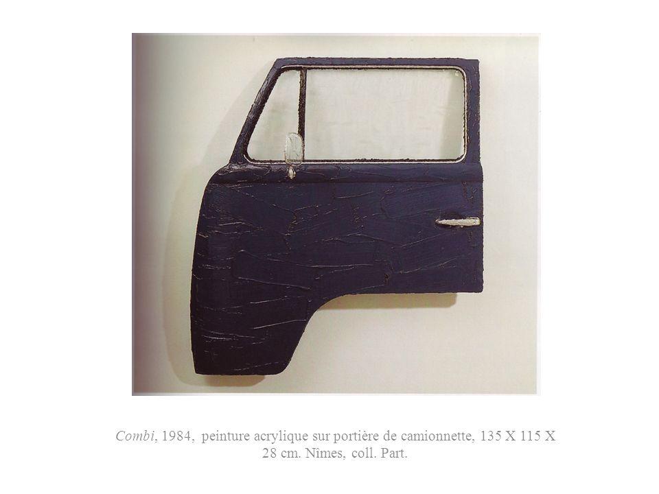 Combi, 1984, peinture acrylique sur portière de camionnette, 135 X 115 X 28 cm. Nîmes, coll. Part.