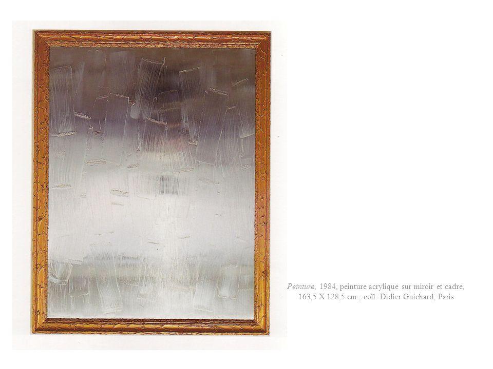 Peinture, 1984, peinture acrylique sur miroir et cadre, 163,5 X 128,5 cm., coll. Didier Guichard, Paris