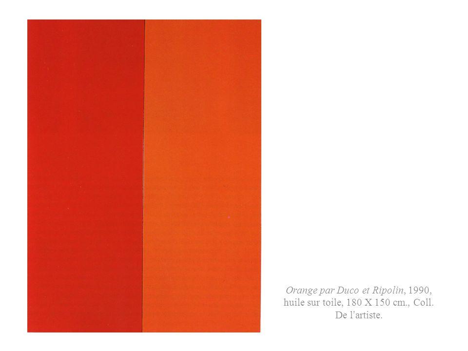 Orange par Duco et Ripolin, 1990, huile sur toile, 180 X 150 cm., Coll. De l artiste.